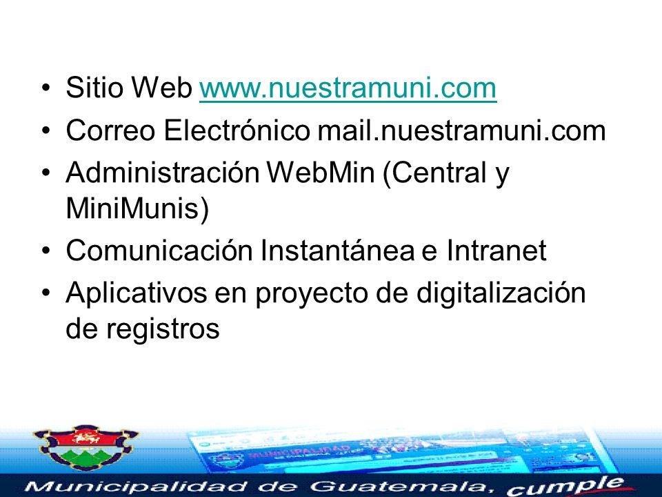 Sitio Web www.nuestramuni.com Correo Electrónico mail.nuestramuni.com. Administración WebMin (Central y MiniMunis)