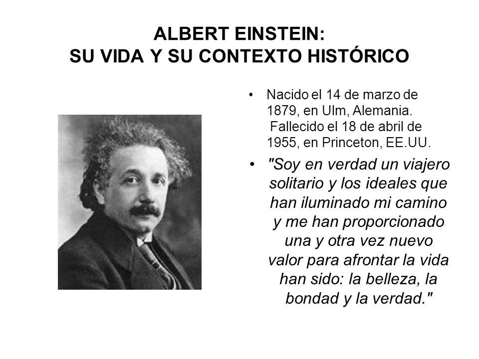 ALBERT EINSTEIN: SU VIDA Y SU CONTEXTO HISTÓRICO