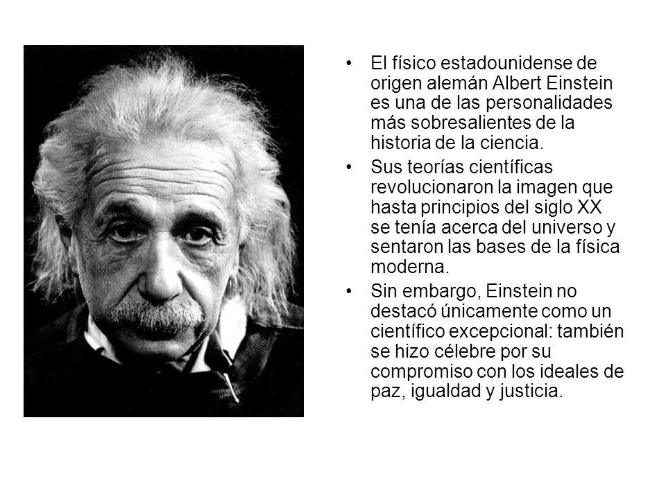 El físico estadounidense de origen alemán Albert Einstein es una de las personalidades más sobresalientes de la historia de la ciencia.