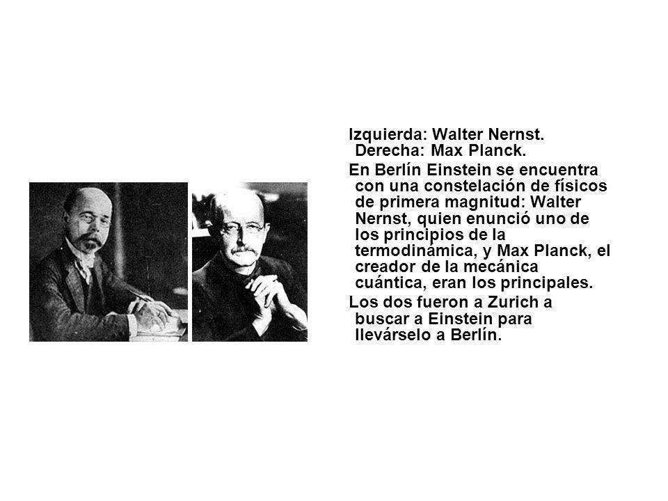 Izquierda: Walter Nernst. Derecha: Max Planck.