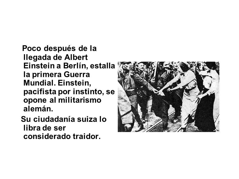 Poco después de la llegada de Albert Einstein a Berlín, estalla la primera Guerra Mundial. Einstein, pacifista por instinto, se opone al militarismo alemán.