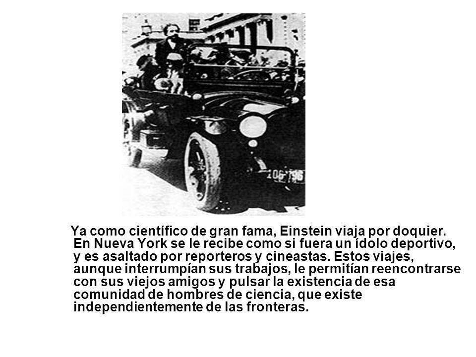 Ya como científico de gran fama, Einstein viaja por doquier