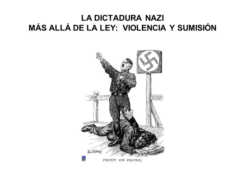 LA DICTADURA NAZI MÁS ALLÁ DE LA LEY: VIOLENCIA Y SUMISIÓN