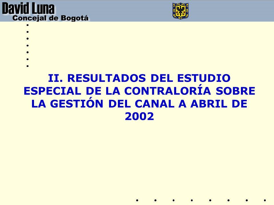 II. RESULTADOS DEL ESTUDIO ESPECIAL DE LA CONTRALORÍA SOBRE LA GESTIÓN DEL CANAL A ABRIL DE 2002