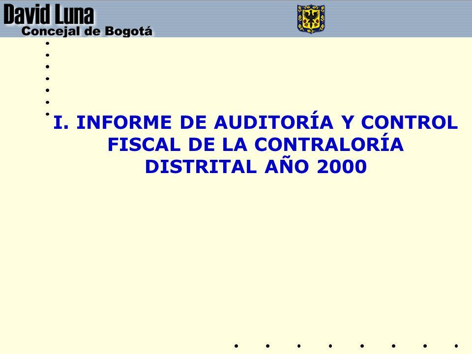 I. INFORME DE AUDITORÍA Y CONTROL FISCAL DE LA CONTRALORÍA DISTRITAL AÑO 2000