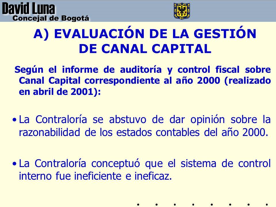 A) EVALUACIÓN DE LA GESTIÓN DE CANAL CAPITAL