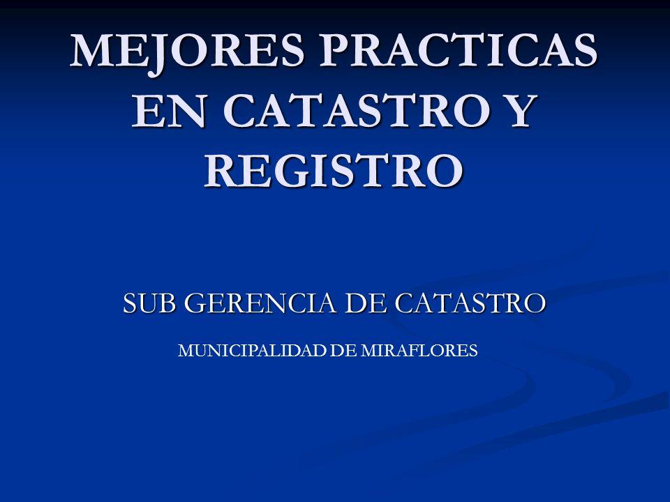 MEJORES PRACTICAS EN CATASTRO Y REGISTRO