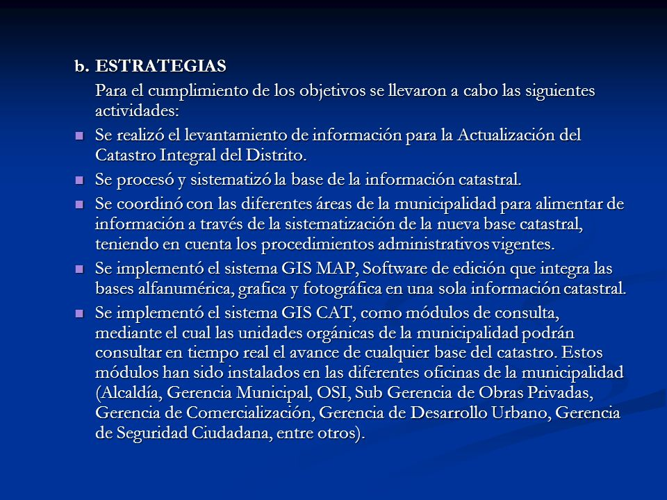 b. ESTRATEGIASPara el cumplimiento de los objetivos se llevaron a cabo las siguientes actividades:
