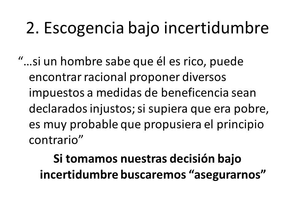 2. Escogencia bajo incertidumbre