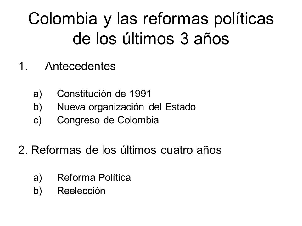 Colombia y las reformas políticas de los últimos 3 años
