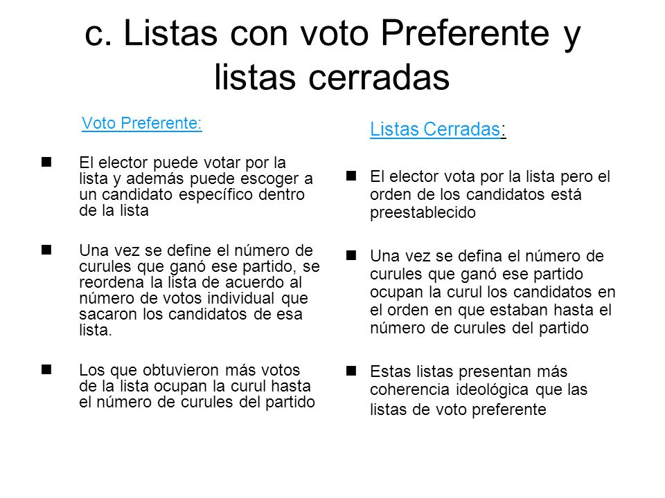 c. Listas con voto Preferente y listas cerradas