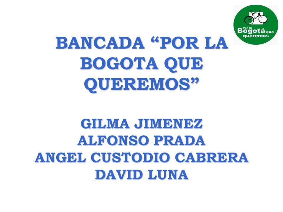 BANCADA POR LA BOGOTA QUE QUEREMOS GILMA JIMENEZ ALFONSO PRADA ANGEL CUSTODIO CABRERA DAVID LUNA