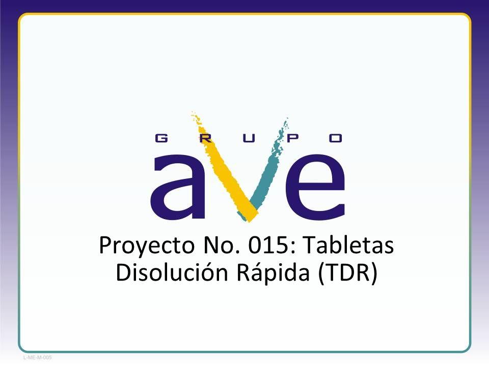 Proyecto No. 015: Tabletas Disolución Rápida (TDR)