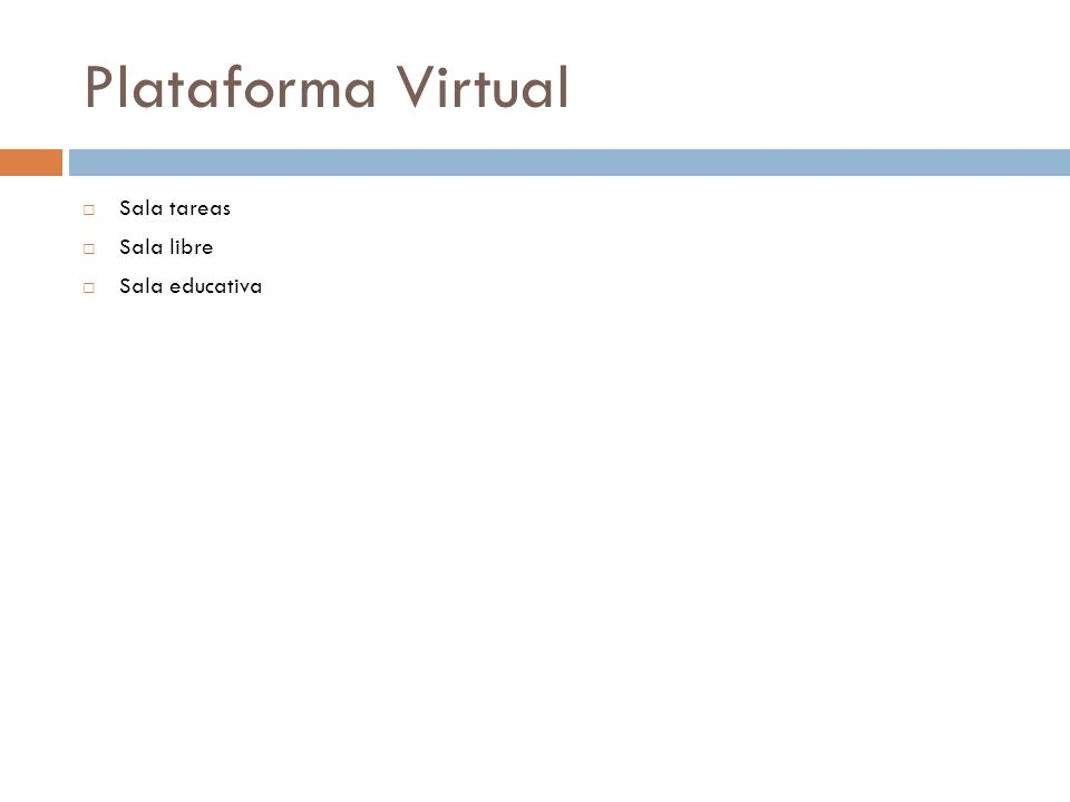 Plataforma Virtual Sala tareas Sala libre Sala educativa
