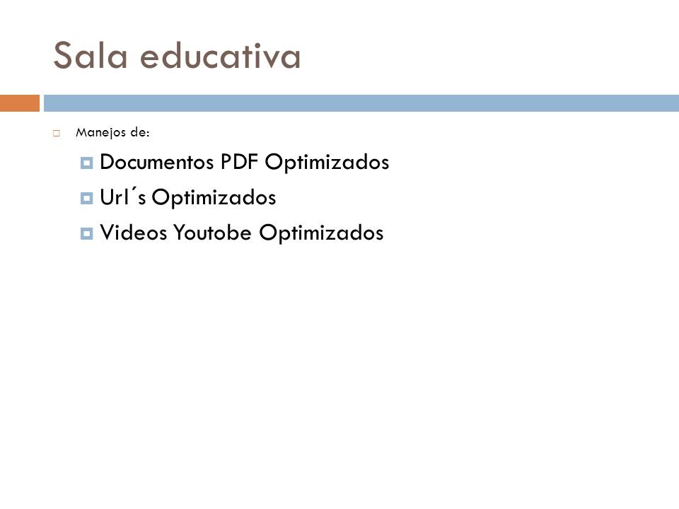 Sala educativa Documentos PDF Optimizados Url´s Optimizados