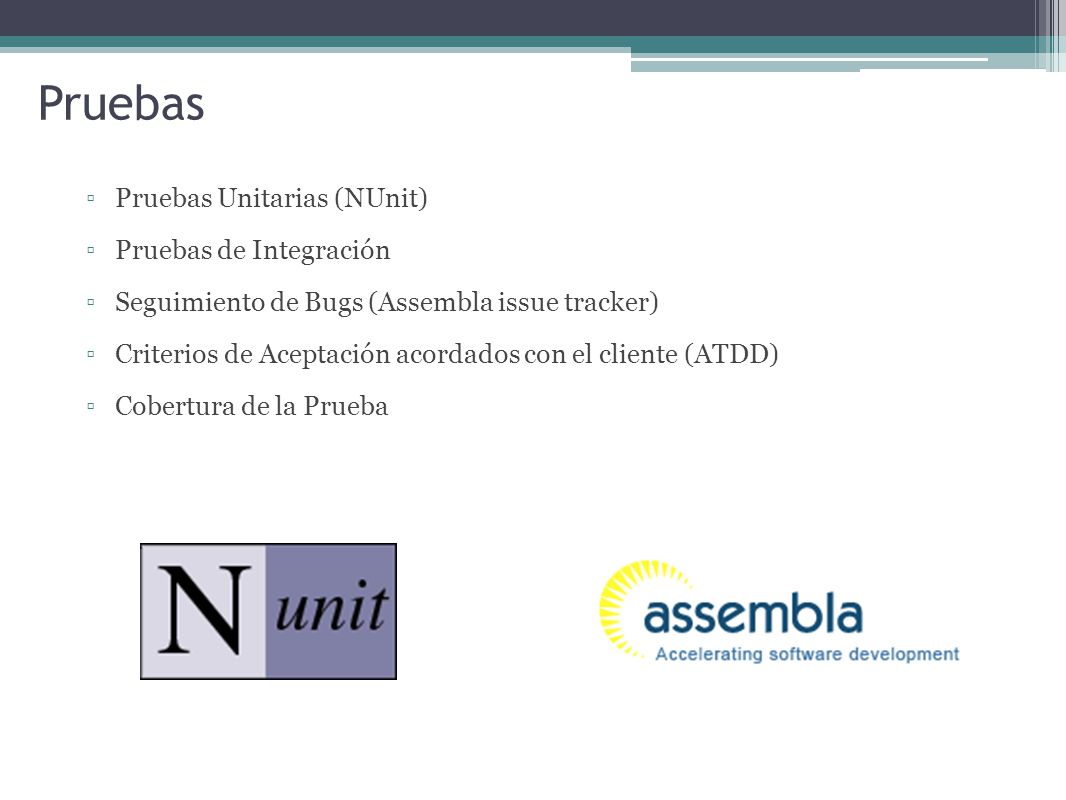 Pruebas Pruebas Unitarias (NUnit) Pruebas de Integración