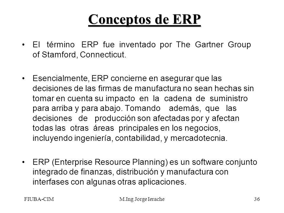 Conceptos de ERPEl término ERP fue inventado por The Gartner Group of Stamford, Connecticut.