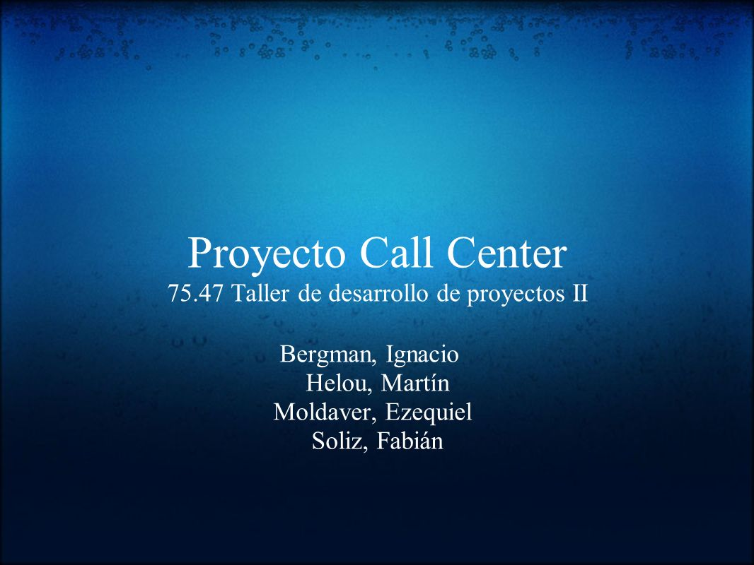 Proyecto Call Center 75.47 Taller de desarrollo de proyectos II