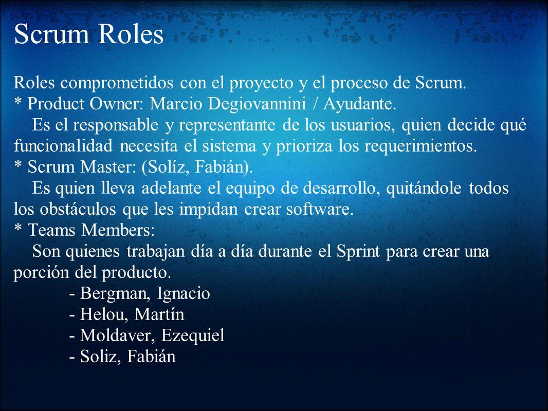 Scrum Roles Roles comprometidos con el proyecto y el proceso de Scrum.
