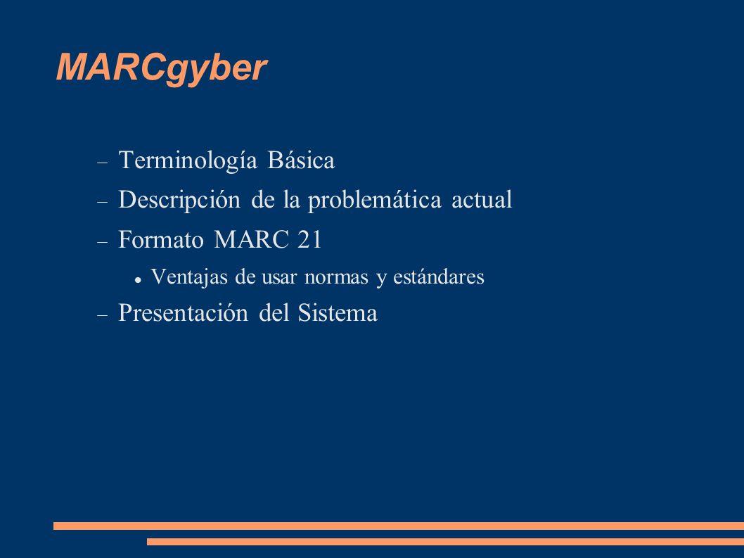 MARCgyber Terminología Básica Descripción de la problemática actual