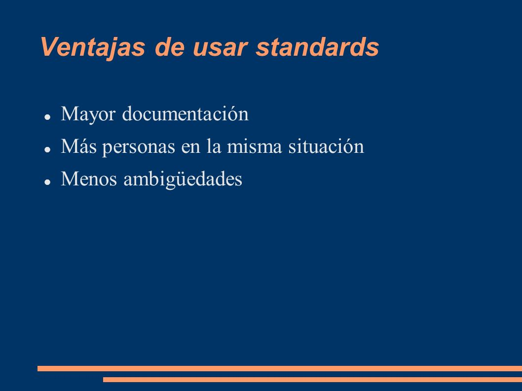 Ventajas de usar standards