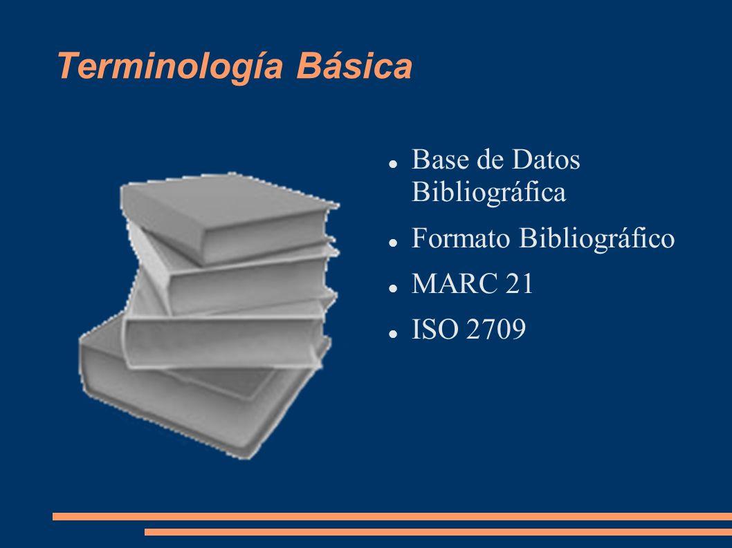 Terminología Básica Base de Datos Bibliográfica Formato Bibliográfico