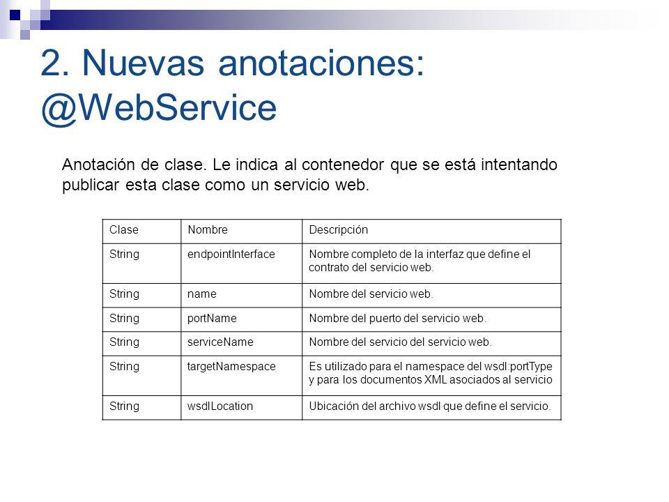 2. Nuevas anotaciones: @WebService