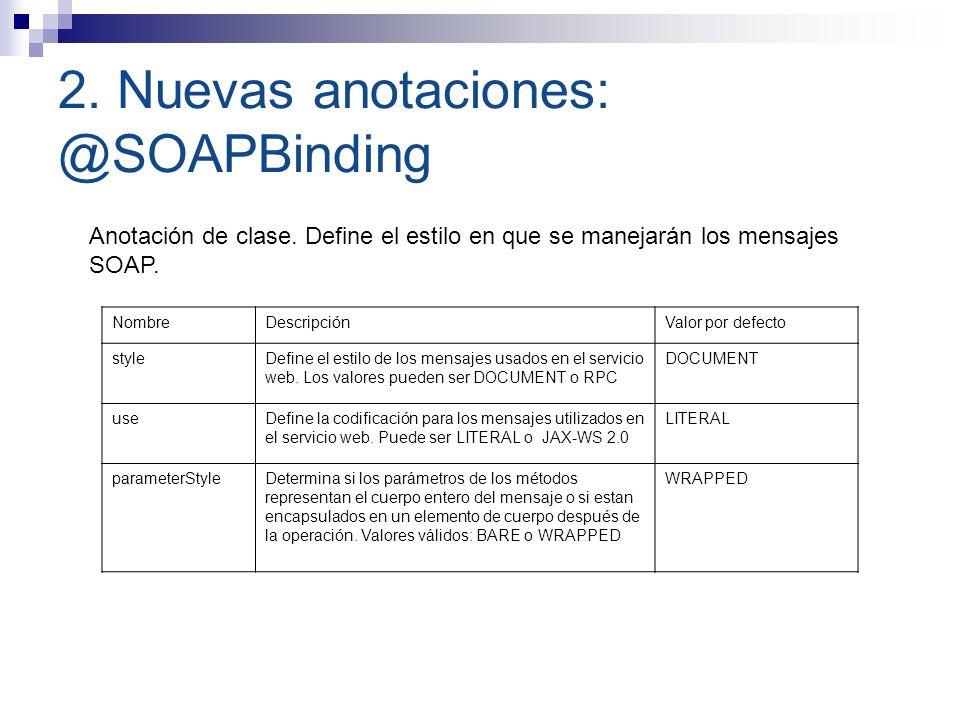 2. Nuevas anotaciones: @SOAPBinding