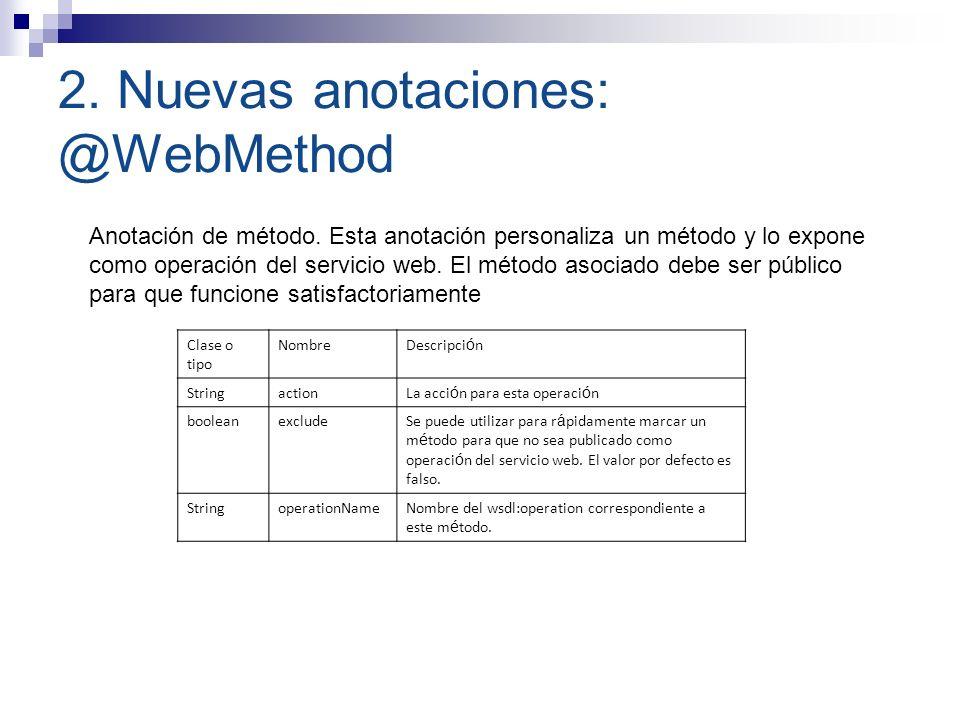 2. Nuevas anotaciones: @WebMethod