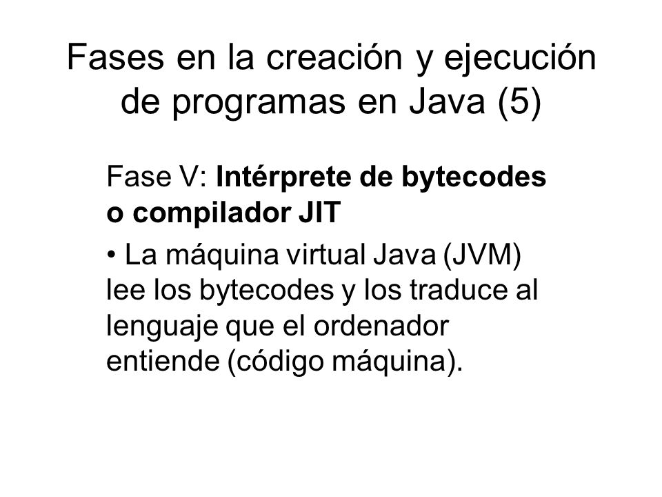 Fases en la creación y ejecución de programas en Java (5)