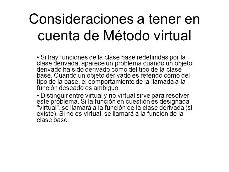 Consideraciones a tener en cuenta de Método virtual