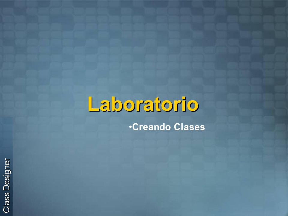 Laboratorio Creando Clases Class Designer