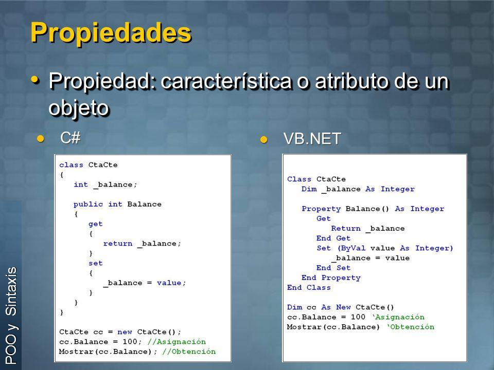 Propiedades Propiedad: característica o atributo de un objeto C#