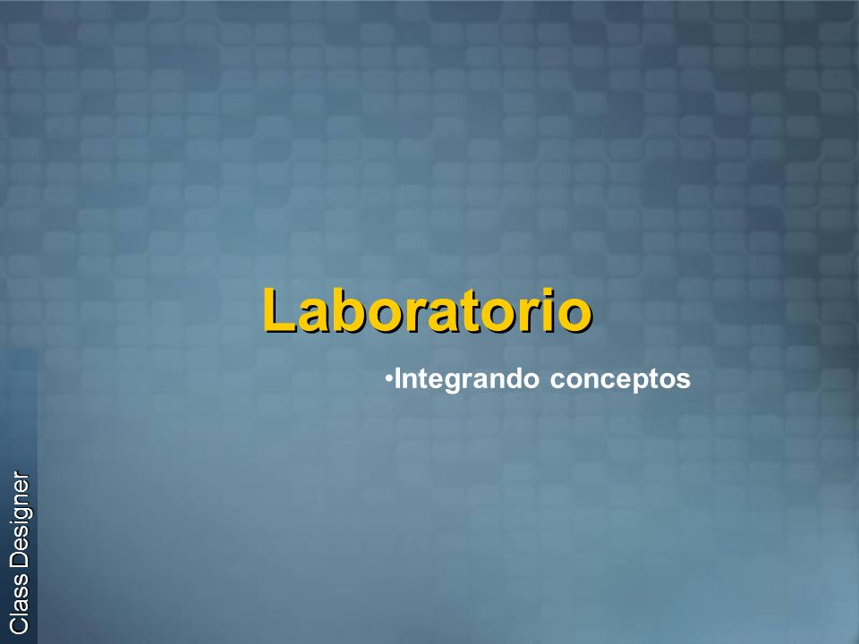 Laboratorio Integrando conceptos Class Designer