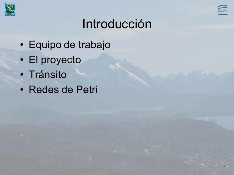 Introducción Equipo de trabajo El proyecto Tránsito Redes de Petri