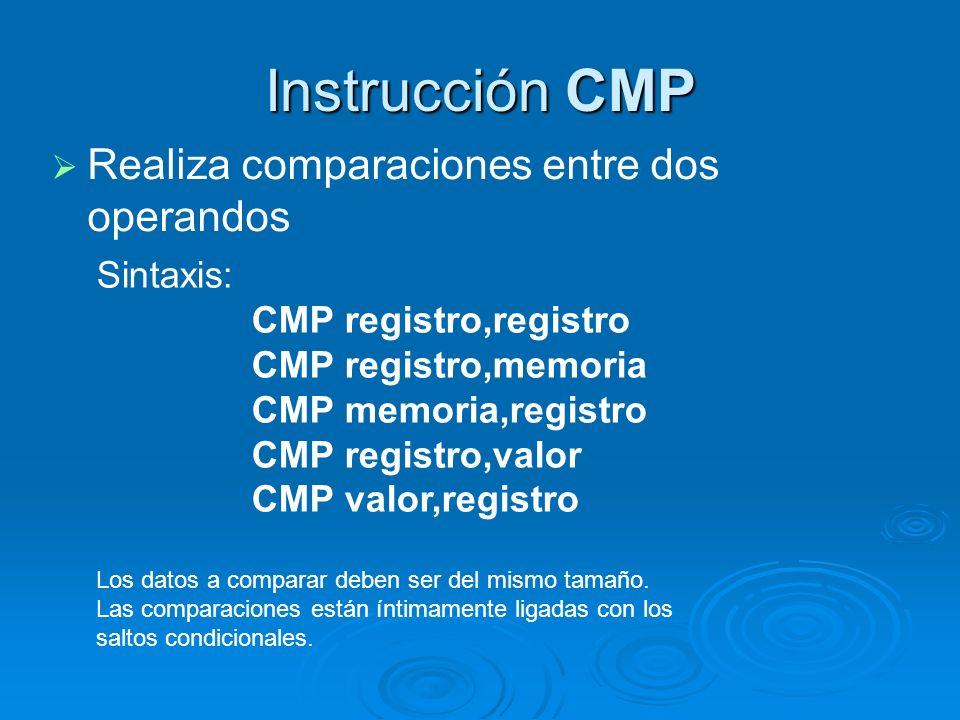 Instrucción CMP Realiza comparaciones entre dos operandos Sintaxis: