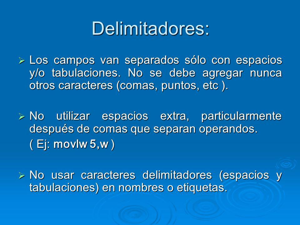 Delimitadores: Los campos van separados sólo con espacios y/o tabulaciones. No se debe agregar nunca otros caracteres (comas, puntos, etc ).