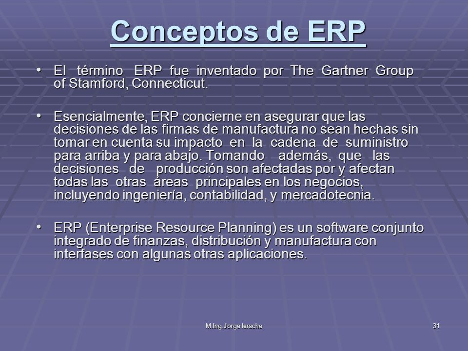 Conceptos de ERP El término ERP fue inventado por The Gartner Group of Stamford, Connecticut.