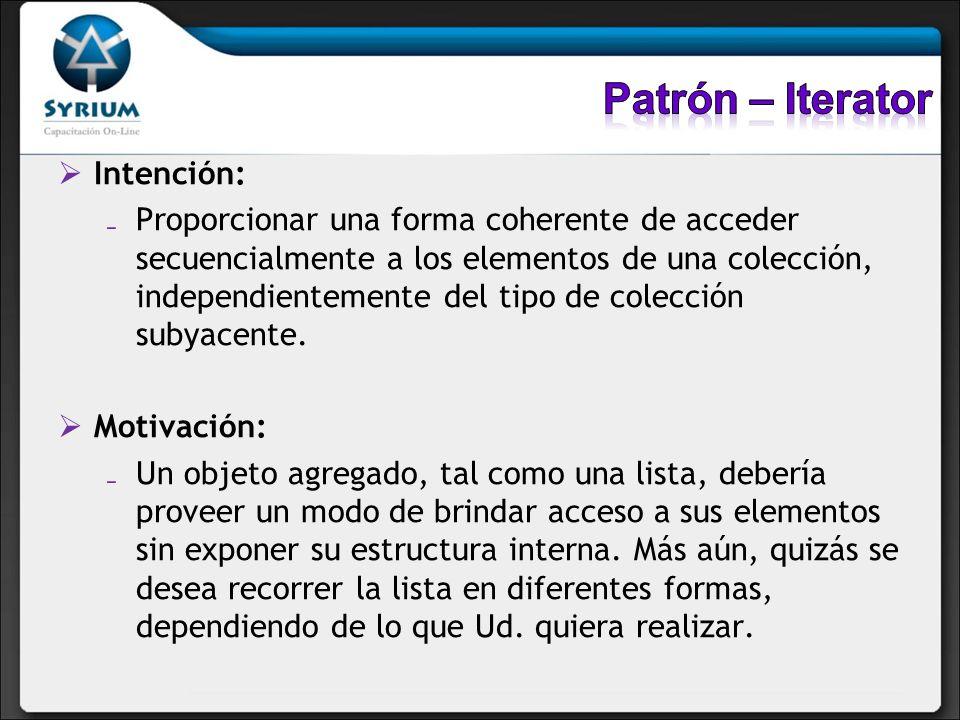 Patrón – Iterator Intención: