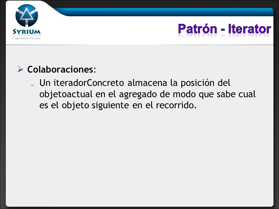 Patrón - Iterator Colaboraciones: