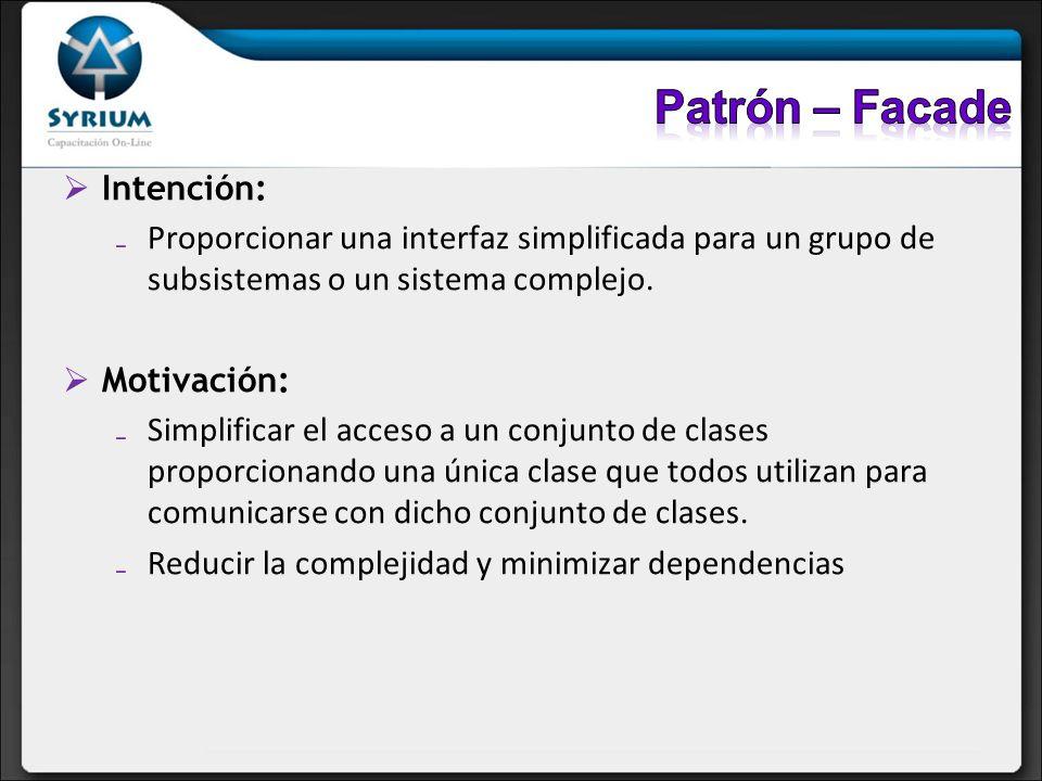 Patrón – Facade Intención: