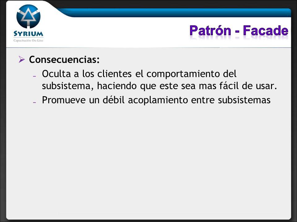 Patrón - Facade Consecuencias: