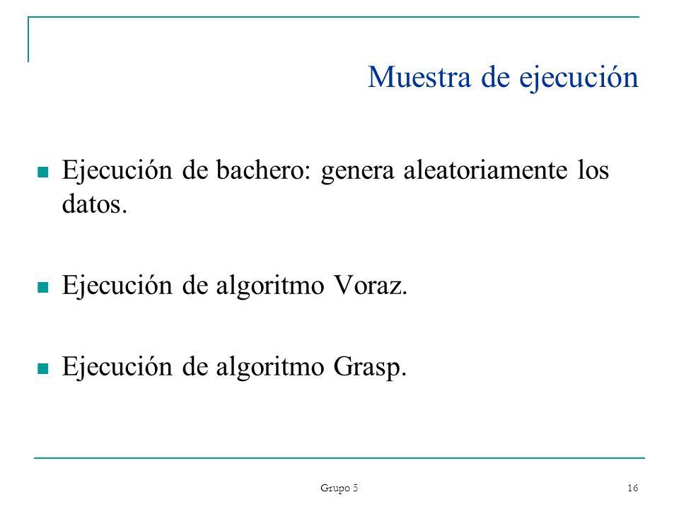 Muestra de ejecuciónEjecución de bachero: genera aleatoriamente los datos. Ejecución de algoritmo Voraz.
