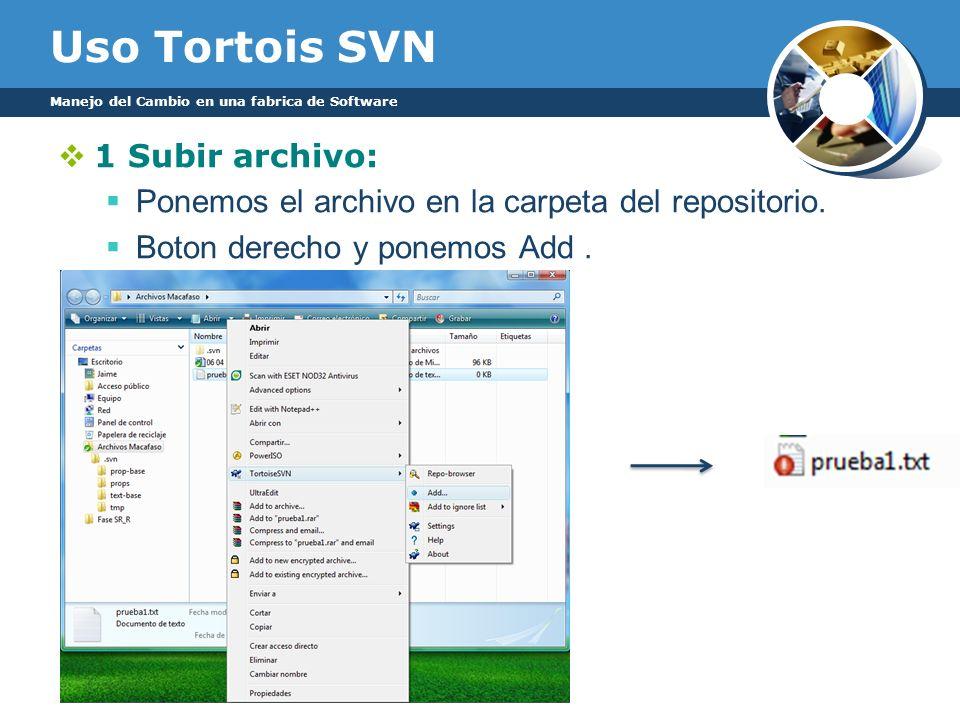 Uso Tortois SVN 1 Subir archivo: