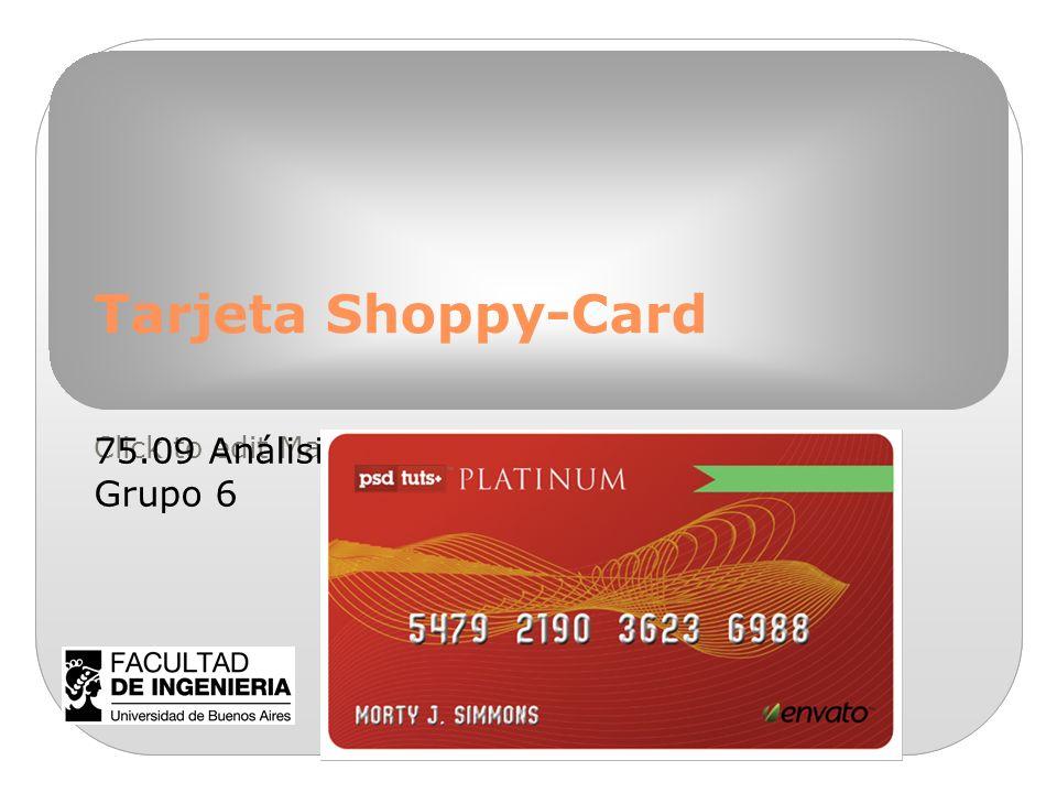 Tarjeta Shoppy-Card 75.09 Análisis de la información Grupo 6 9/11/10