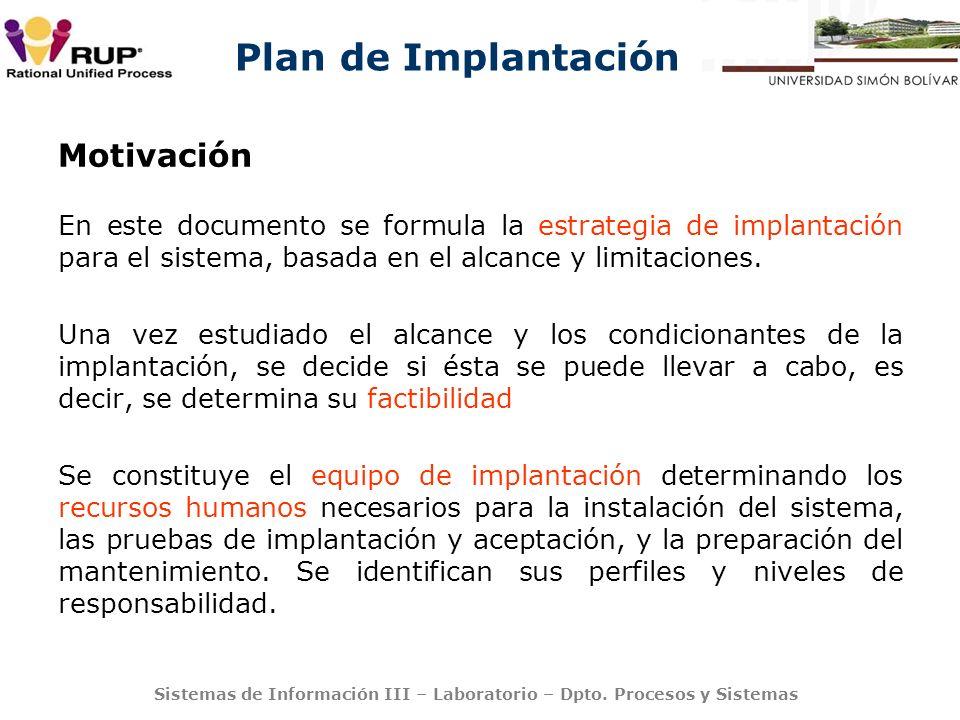 Motivación En este documento se formula la estrategia de implantación para el sistema, basada en el alcance y limitaciones.