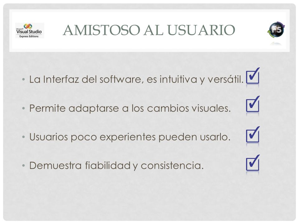 Amistoso al usuario La Interfaz del software, es intuitiva y versátil.