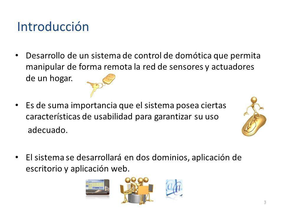 Introducción Desarrollo de un sistema de control de domótica que permita manipular de forma remota la red de sensores y actuadores de un hogar.