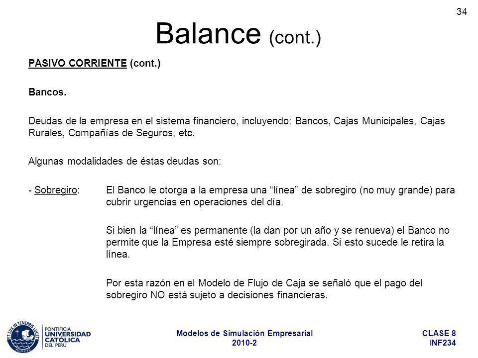 Balance (cont.) PASIVO CORRIENTE (cont.) Bancos.