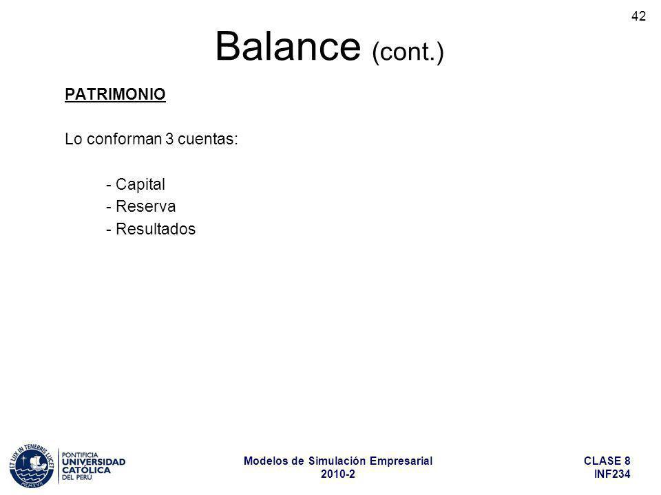 Balance (cont.) PATRIMONIO Lo conforman 3 cuentas: - Capital - Reserva
